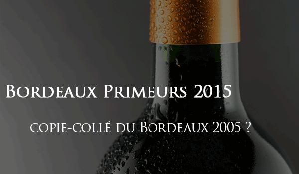 Bordeaux primeurs 2015 un copé-collé du 2005 ?