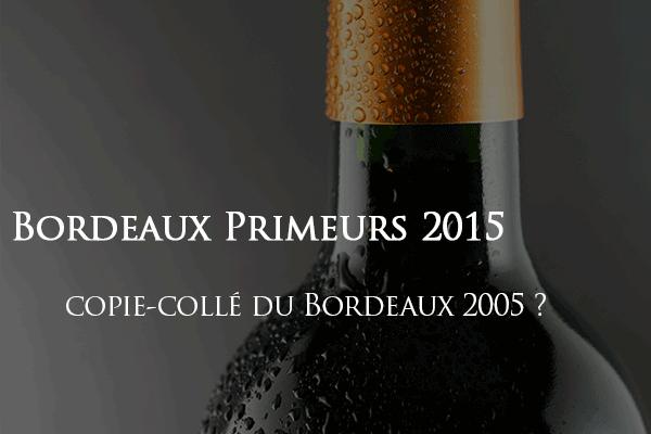 Bordeaux Primeurs 2015 comparable à 2005 ?