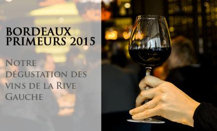 Bordeaux-primeurs-2015-rive-gauche