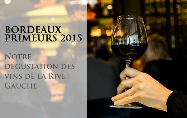 Dégustation Bordeaux Primeurs Rive Gauche 2015