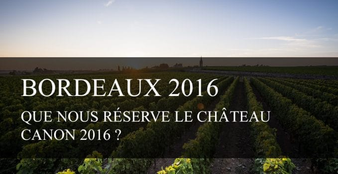 Que nous réserve le Château Canon 2016 ?