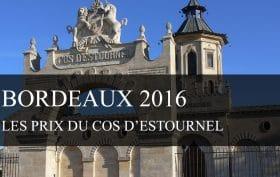 Château Cos d'Estournel à 139€ HT la bouteille : coup de tonnerre sur la campagne Bordeaux Primeurs 2016 !