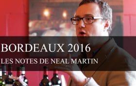 Notation des Bordeaux Primeurs 2016 par Neal Martin