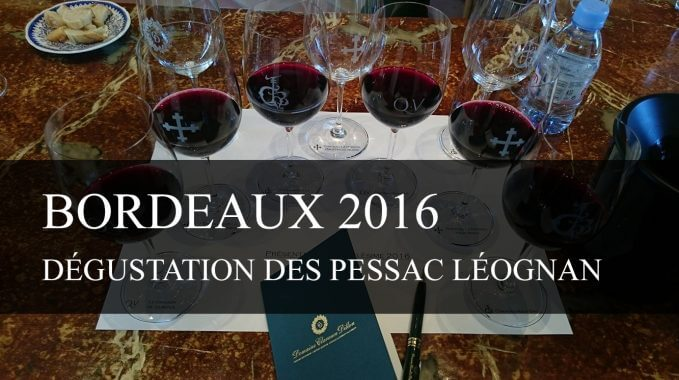Dégustation des Bordeaux primeurs 2016 de Pessac Léognan