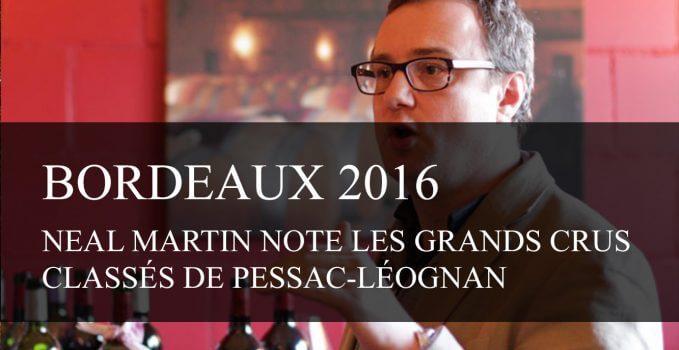 Bordeaux Primeurs 2016 : Neal Martin note les Grands Crus Classés de Pessac-Léognan - cavissima