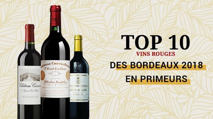 Top 10 vins rouges Primeurs Bordeaux 2018