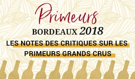 primeurs-bordeaux-2018-cavissima-notes-critiques-premiers-grands-crus